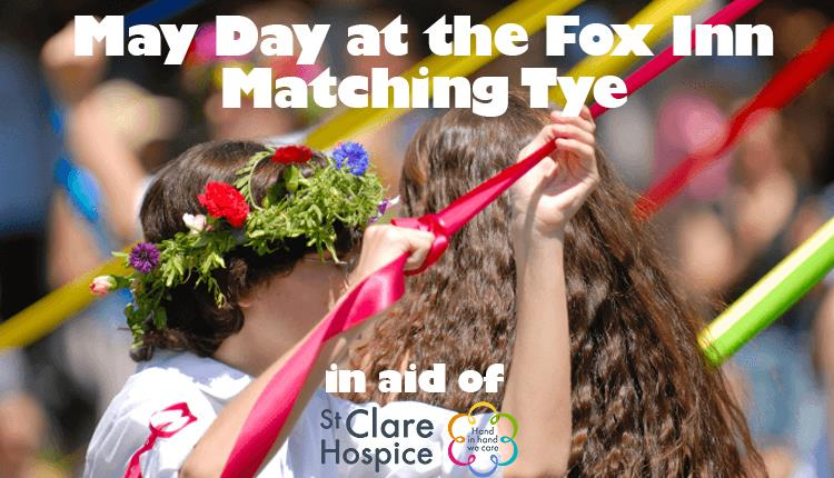May Day event at The Fox Inn Matching Tye in aid of St Claire Hospice.