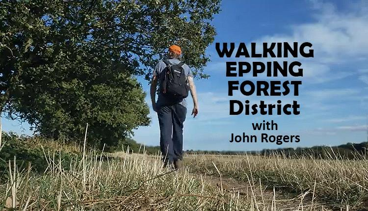 Walks in the Epping Forest District with John Rogers.