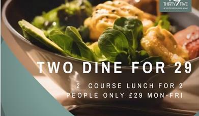 2 Dine for 29