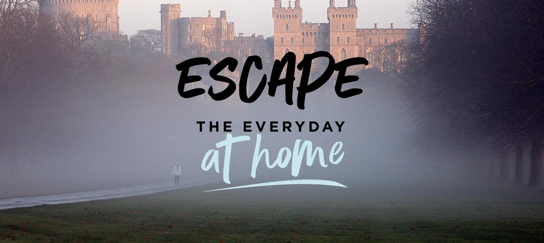 Escape the Everyday at Home
