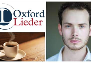a poster with two images and a logo. Logo top left says Oxford Lieder. To the right is a head shot of a man, to the left a cup of coffee.