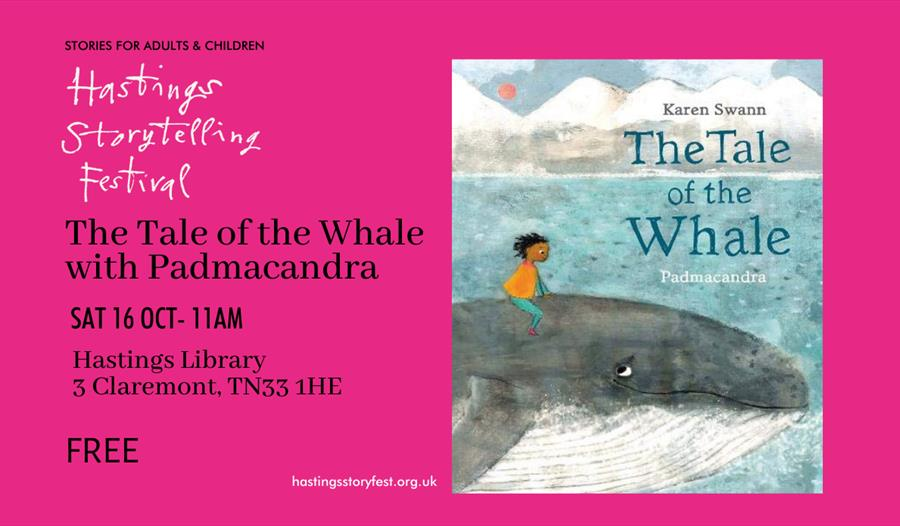 a poster with a bright pink background. ON the left the text reads 'Hastings Storytelling Festival, The Tale of the Whale with Padmacandra, Hastings L