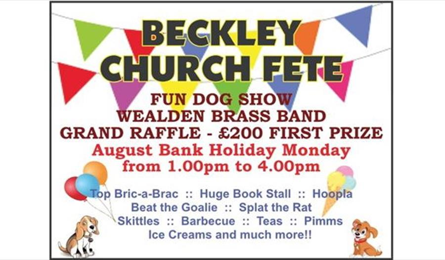 A poster with clip-art of bunting, dogs, ice cream and balloons, for Beckley Church Fete, Bank holiday August 2021.