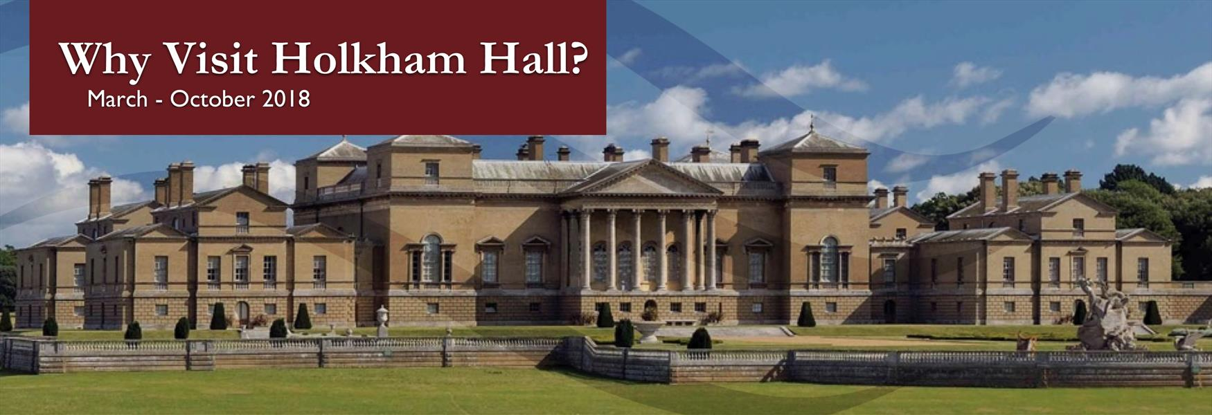 Why Visit Holkham Hall?