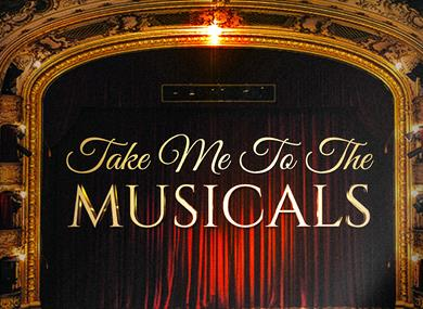 Take me to the Musicals
