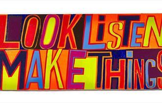 Bob & Roberta Smith - Look, Listen, Make Things.