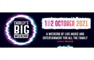 Chorley's Big Weekend