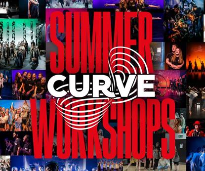 A collage of workshops and performances. Over the colourful collage reads the words Summer Workshops (in red) with a white Curve logo in the middle. B