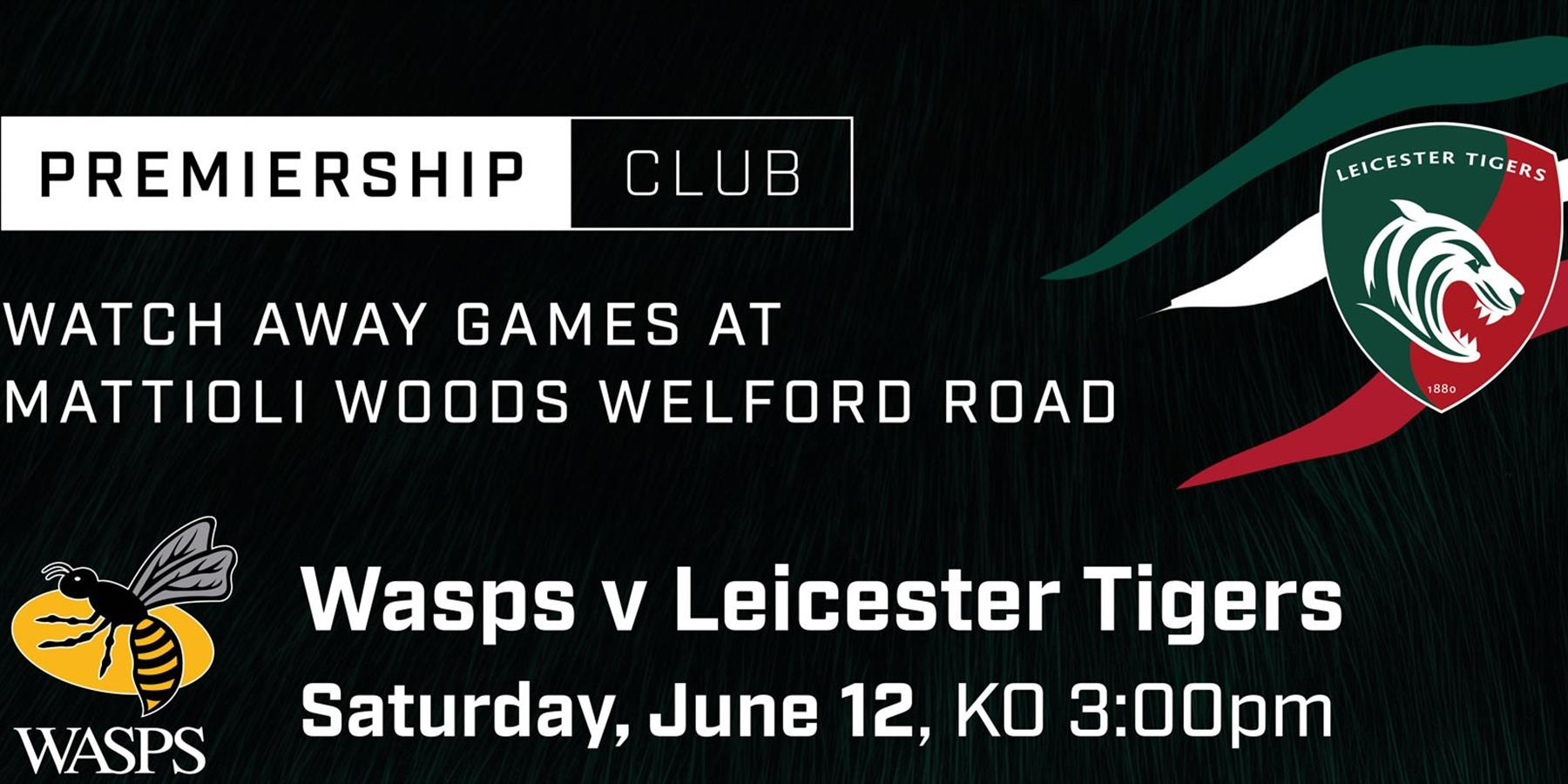 Wasps vs Leicester Tigers away game at Welford Road