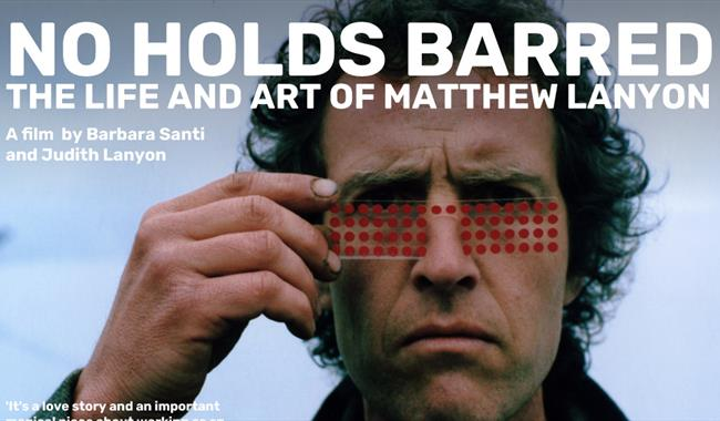 Award Winning Independent Art film NO HOLDS BARRED The LIfe and Art of Matthew Lanyon