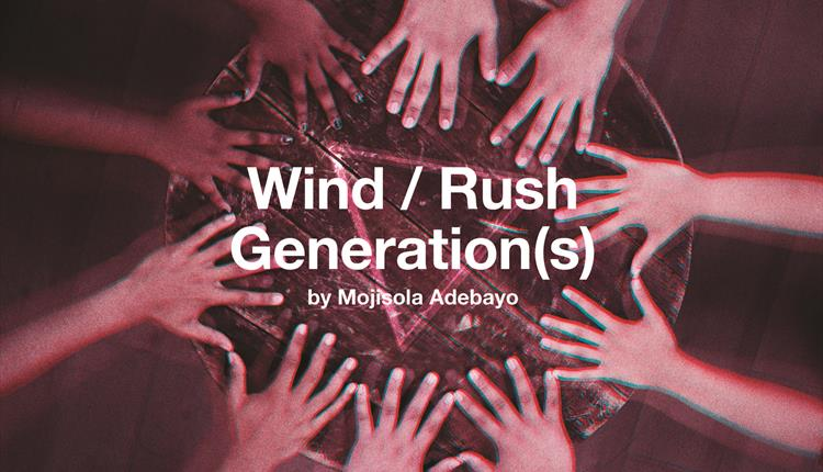 Poster: Wind/Rush Generation(s)