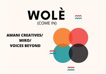 Wolè, Presented by Voices Beyond / Amani / Miro