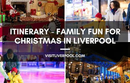 ITINERARY - Family Fun at Christmas in Liverpool