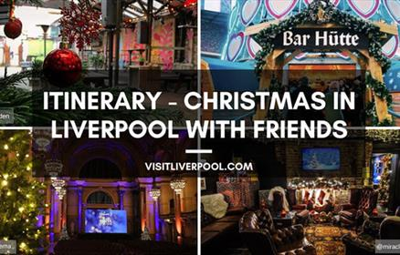 ITINERARY - Christmas in Liverpool with Friends