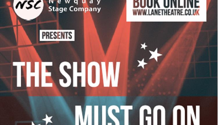 """""""The Show Must Go On"""" at Lane Theatre"""