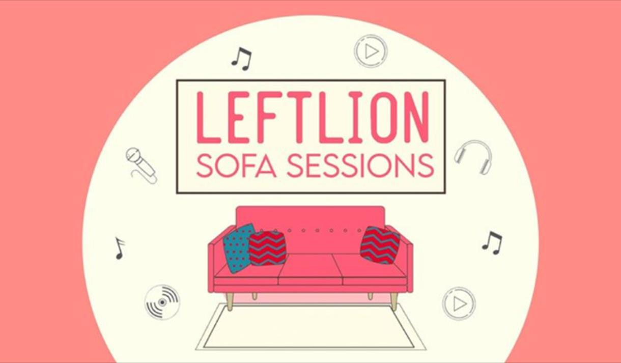 The Leftlion Sofa Sessions