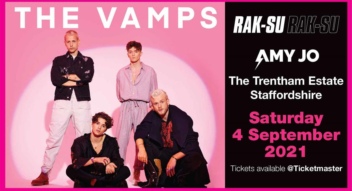 The Vamps will be performing at the Trentham Estate, Staffordshire on 4th Sept 2021.