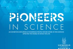 Pioneers in Science exhibition at Lichfield Cathedral, Staffordshire