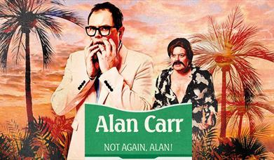 Alan Carr - Not Again, Alan!