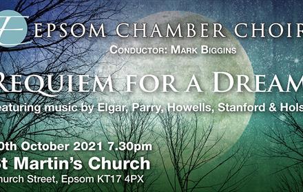 Epsom Chamber Choir Concert - Requiem for a Dream