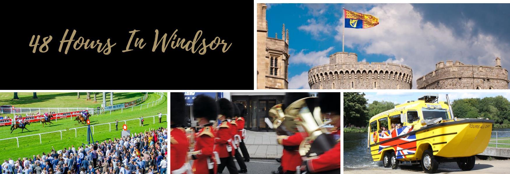 48 hours in Windsor