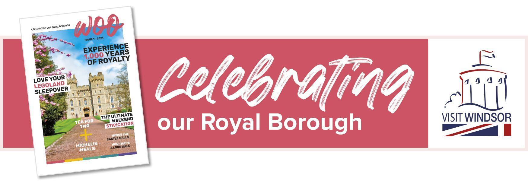Visit Windsor Woo digital magazine Celebrating the Royal Borough